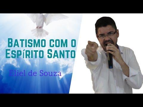 Batismo com Espírito Santo - PR. Eliel de Souza